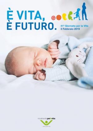 """""""E' ViTA E' FUTURO"""" manifesto della 41° giornata mondiale per la vita."""